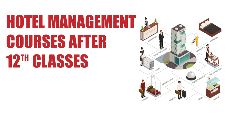 Hotel Management Courses after 12th Classes