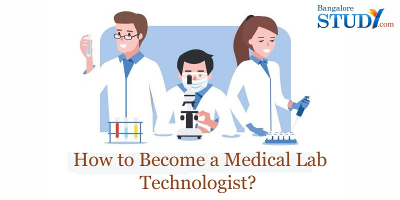 How to Become a Medical Lab Technologist?
