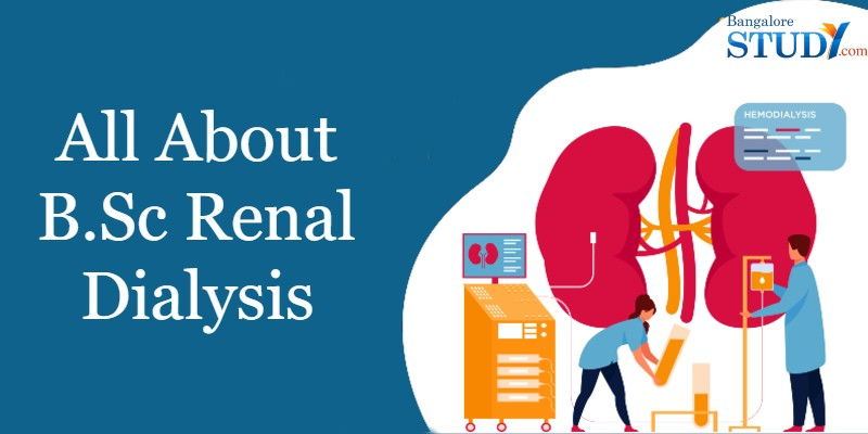 All About B.Sc Renal Dialysis