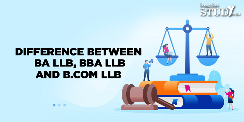 Difference Between BA LLB, BBA LLB, and B.Com LLB