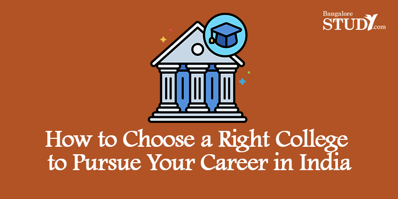 How to Choose a Right College to Pursue Your Career in India