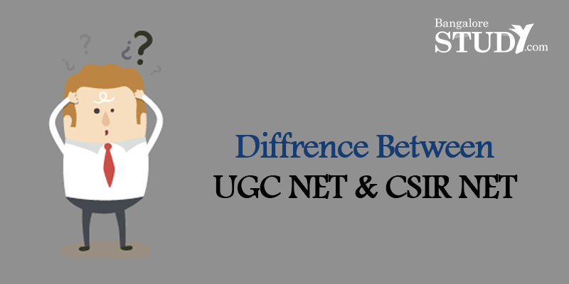 Difference between UGC NET & CSIR NET