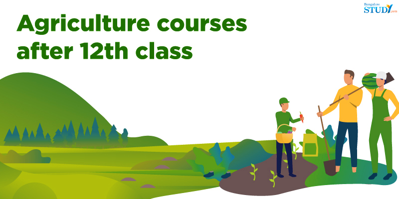List of Agriculture Courses After 12th Class