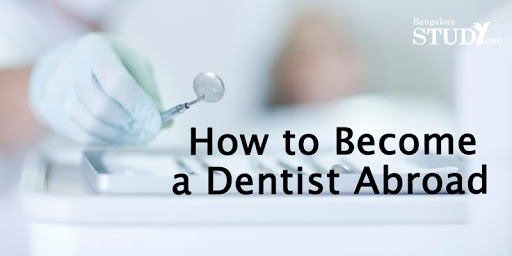 How to Become a Dentist Abroad