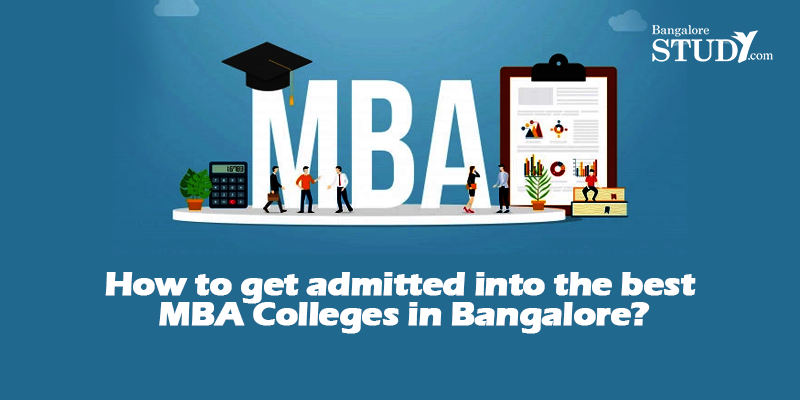 How to get admitted into the best MBA colleges in Bangalore