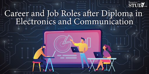 Career and Job Roles after Diploma in Electronics and Communication