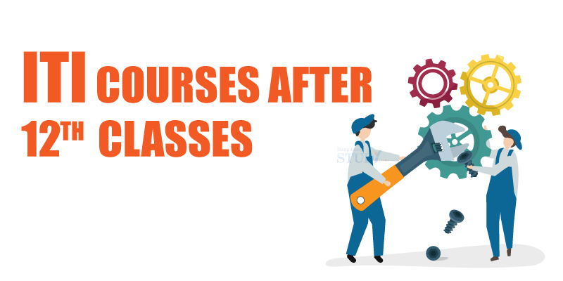 ITI Courses after 12th Classes