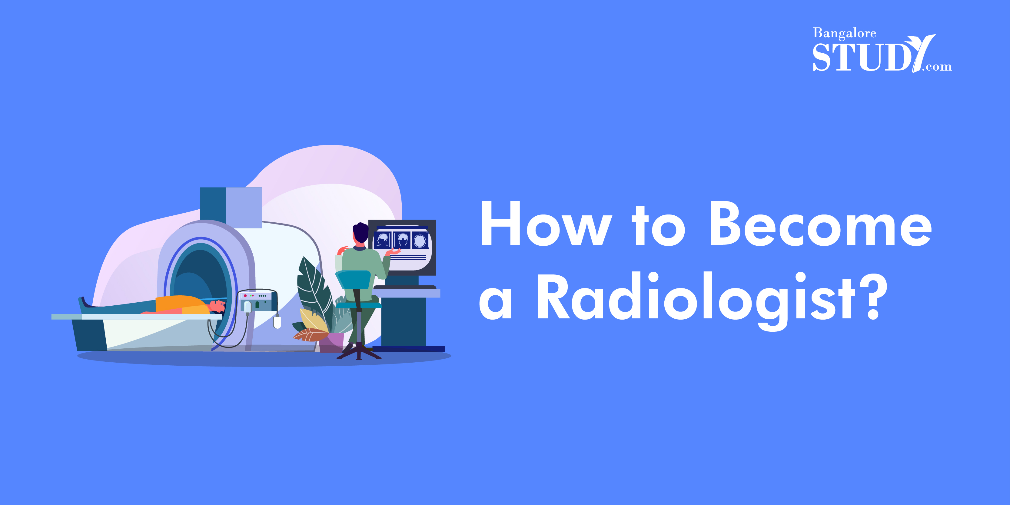 How to Become a Radiologist?