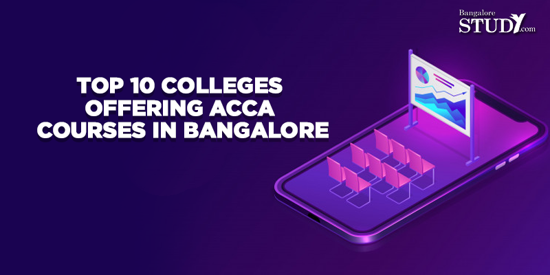 Top 10 Colleges Offering ACCA Courses in Bangalore