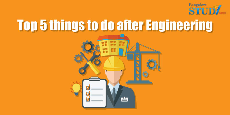 Top 5 Things to do After Engineering