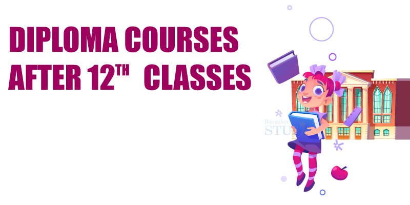 Diploma Courses after 12th Classes