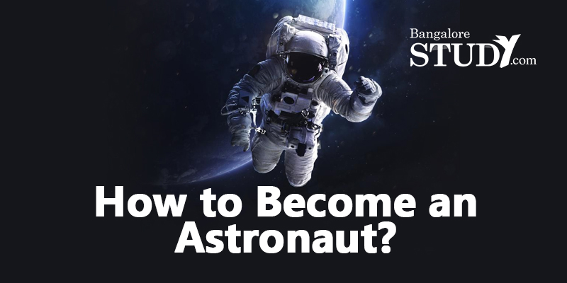 How to Become an Astronaut?