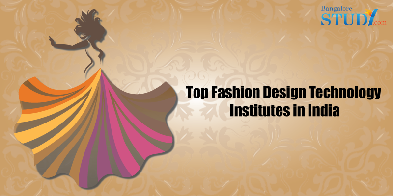 Top 5 Fashion Design Technology Institutes in India
