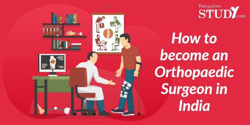 How to become an Orthopaedic Surgeon in India
