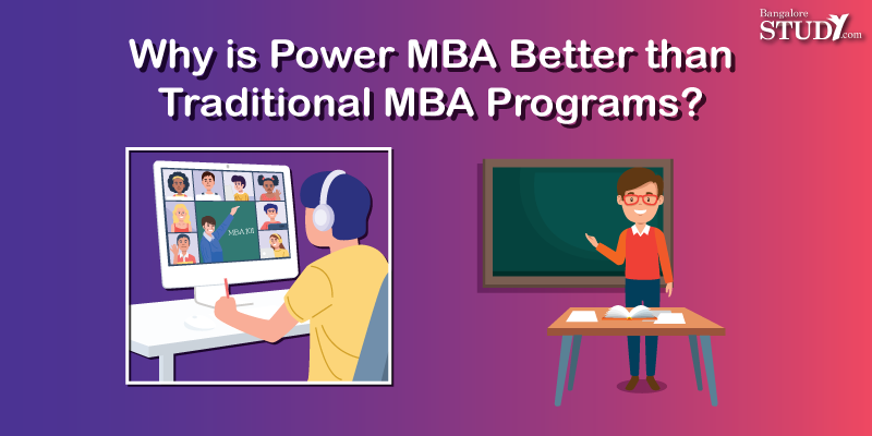 Why is Power MBA Better than Traditional MBA Programs?
