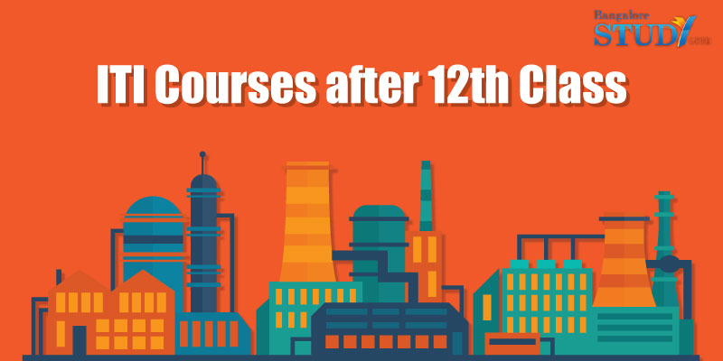 List of ITI Courses after 12th Class