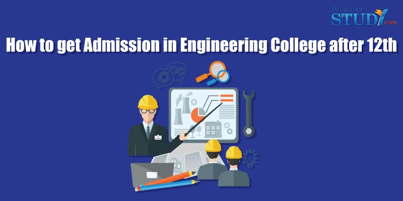 How to get Admission in Engineering College after 12th