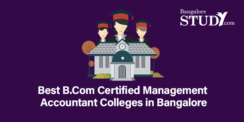 Best B.Com Certified Management Accountant Colleges in Bangalore