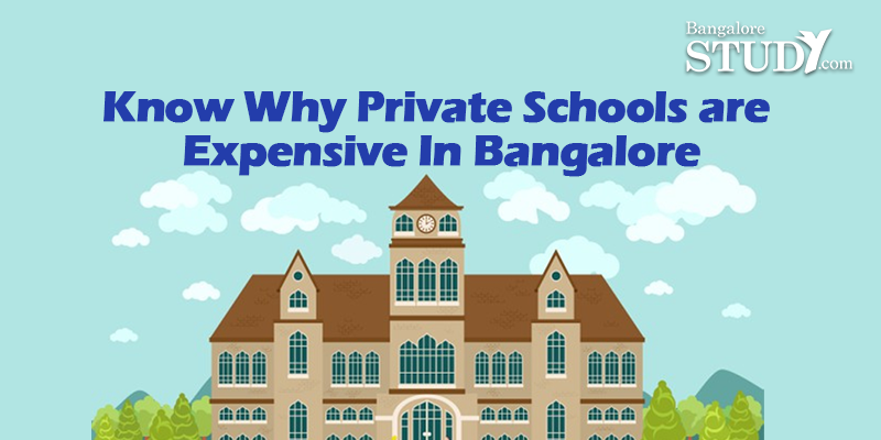 Know Why Private Schools are Expensive In Bangalore