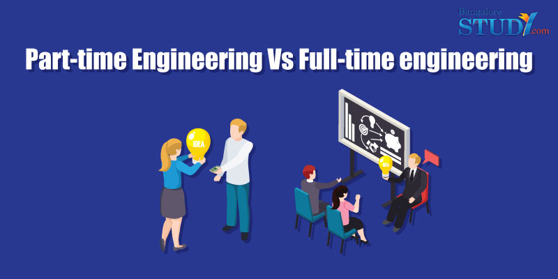 Part-Time Engineering Vs Full-Time Engineering