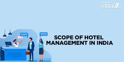 Scope of Hotel Management in India