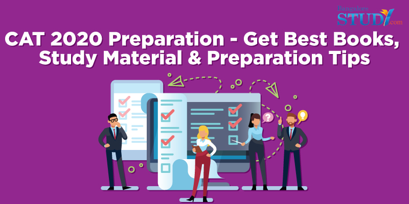 CAT 2020 Preparation: Get Best Books, Study Material & Preparation Tips