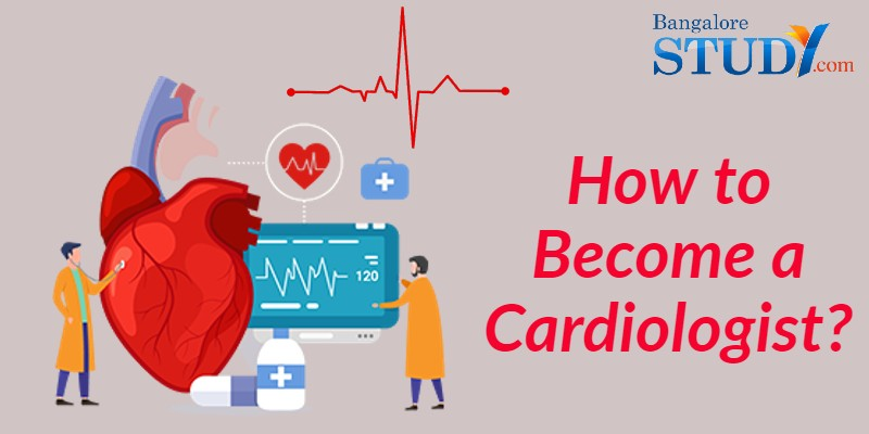 How to Become a Cardiologist?