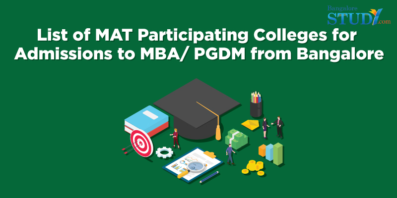 List of MAT Participating Colleges Accepting for Admissions to MBA/ PGDM from Bangalore