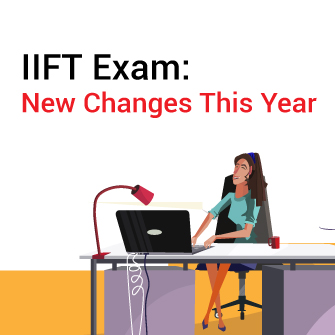 IIFT Exam: New Changes This Year
