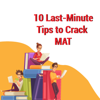 10 Last Minute Tips to Crack MAT Exam
