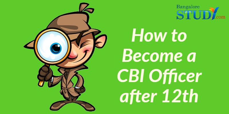 How to Become a CBI Officer after 12th