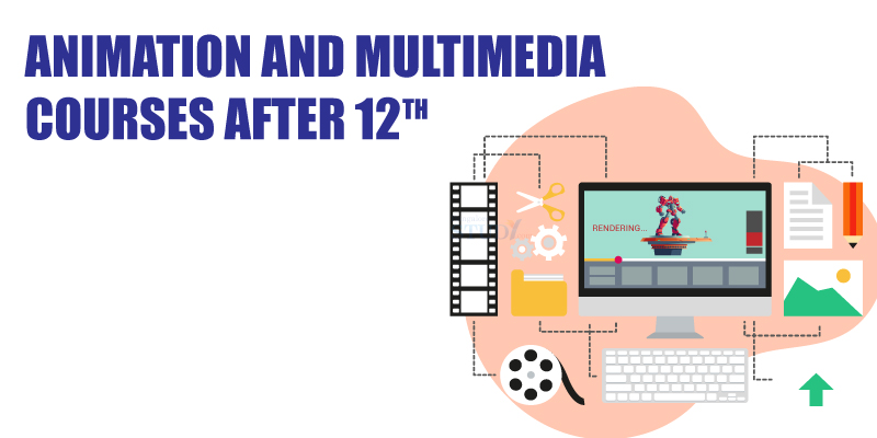 Animation and Multimedia Courses after 12th