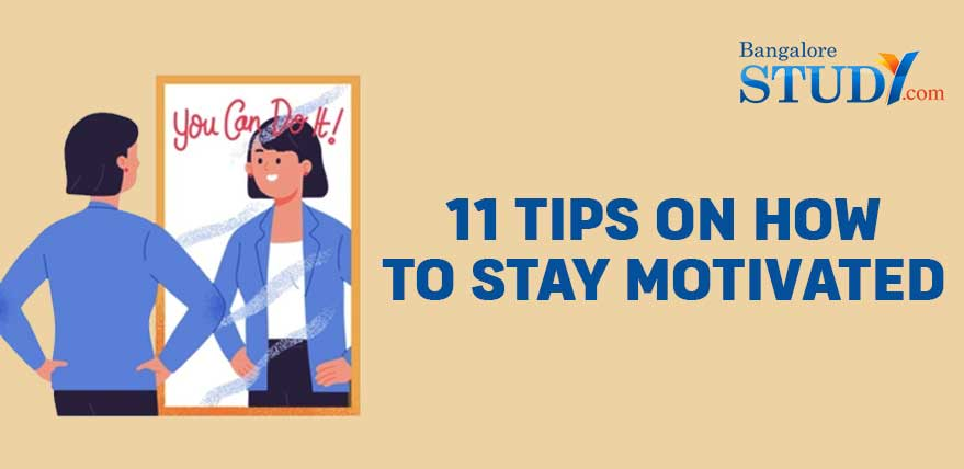 11 Tips on How to Stay Motivated