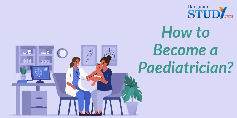 How to Become a Paediatrician?