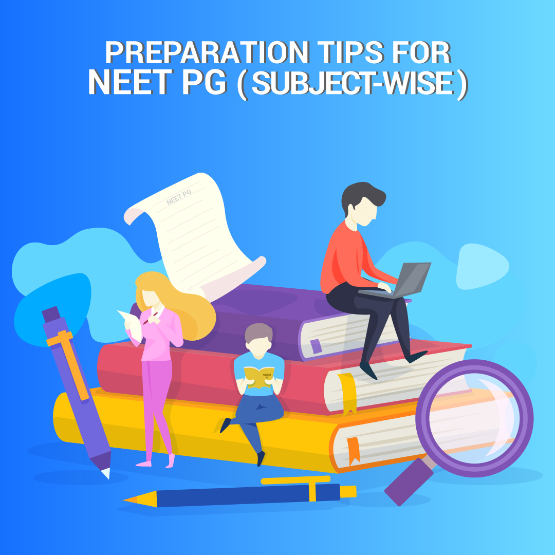 Preparation Tips for NEET PG (All subjects)