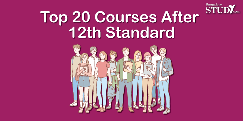 Top 20 Courses After 12th Standard