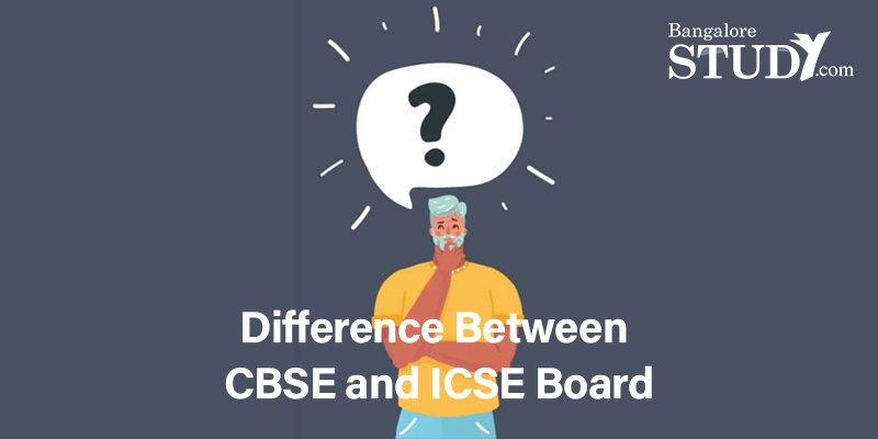 Difference Between CBSE and ICSE Board