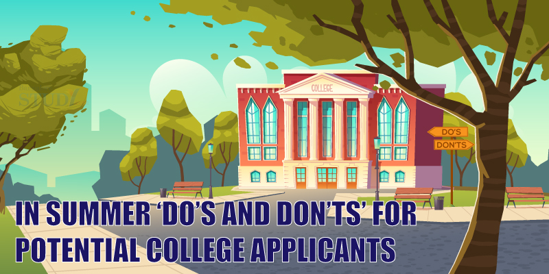 In Summer Do's and Don'ts for Potential College Applicants