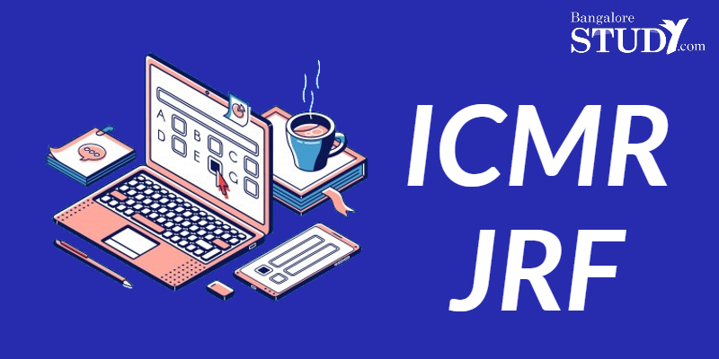 Indian Council of Medical Research-Junior Research Fellowship Entrance Exam (ICMR JRF)
