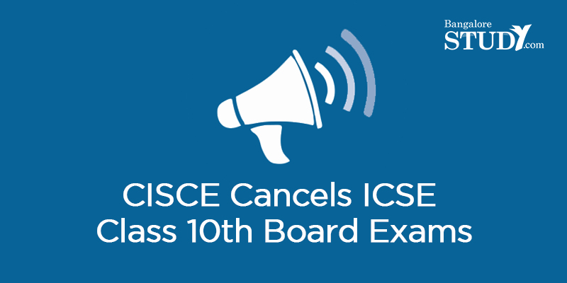 CISCE Cancels ICSE Class 10th Board Exams