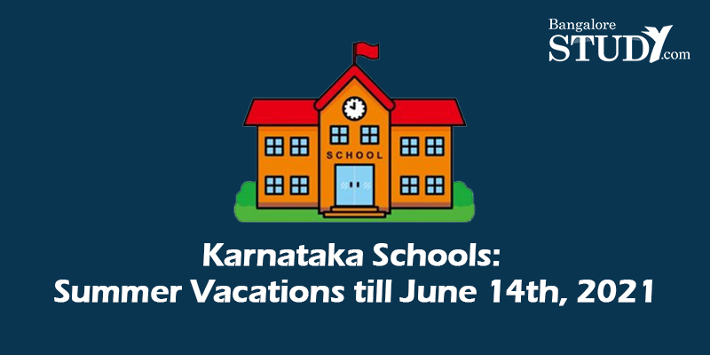 Karnataka Schools: Summer Vacations till June 14th, 2021
