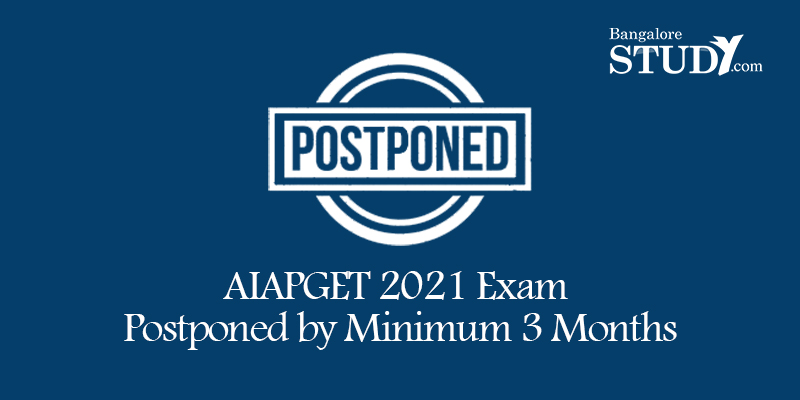 AIAPGET 2021 Exam Postponed by Minimum 3 Months