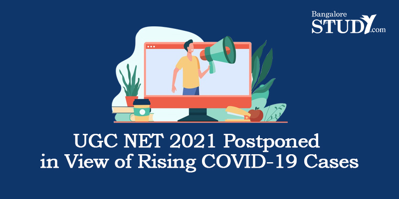 UGC NET 2021 Postponed in View of Rising COVID-19 Cases