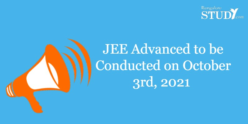 JEE Advanced to be Conducted on October 3rd, 2021