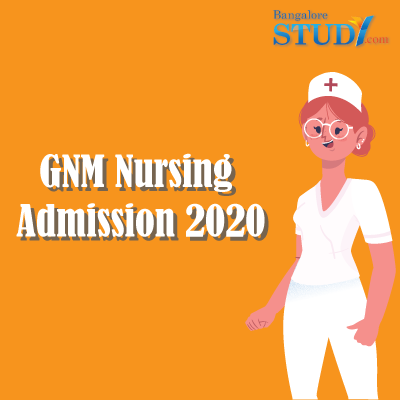 GNM Nursing Admission 2020: Application, Date, Eligibility & Process